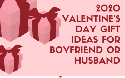 2020 Valentine's Day Gift Ideas for Your Boyfriend or Husband