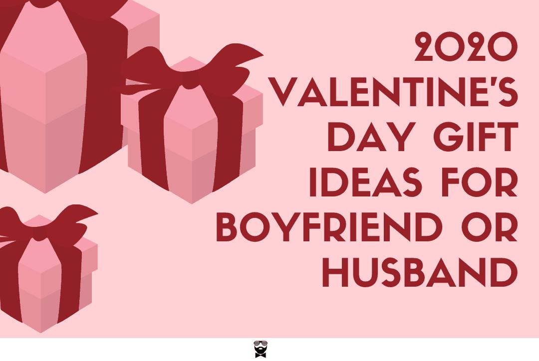 Valentine's Day Gift Ideas for Boyfriend or Husband
